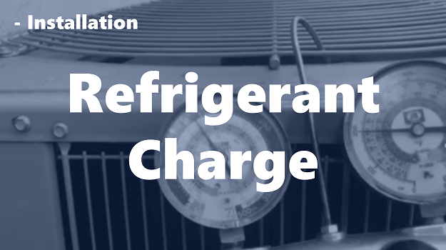 Refrigerant Charge