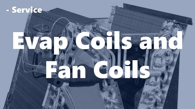 Evap Coils and Fan Coils